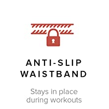 anti-slip waistband stays in place during workouts