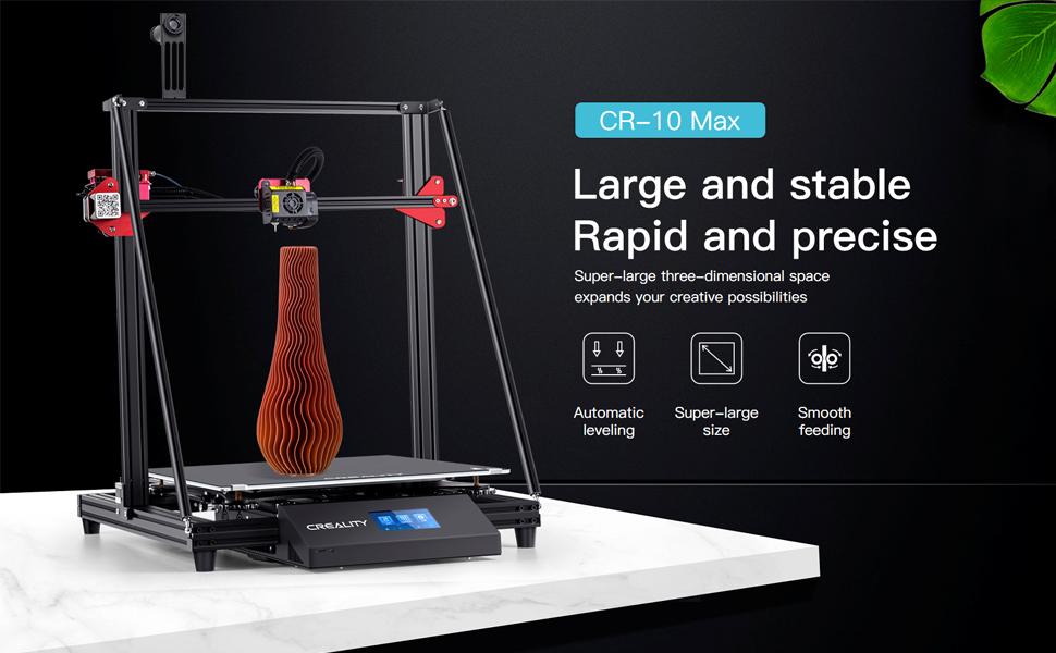 Creality 3D printer CR-10 Max