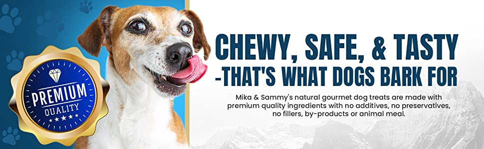 Chewy, Safe, amp; Tasty that's what dogs bark for