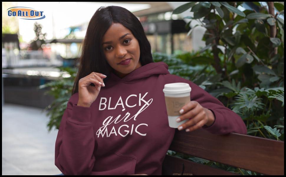Black Girl Magic Hooded Sweatshirt Hoodie