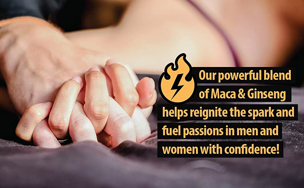 Our powerful blend of Maca & Ginseng helps reignite the spark and fuel passions men women confidence