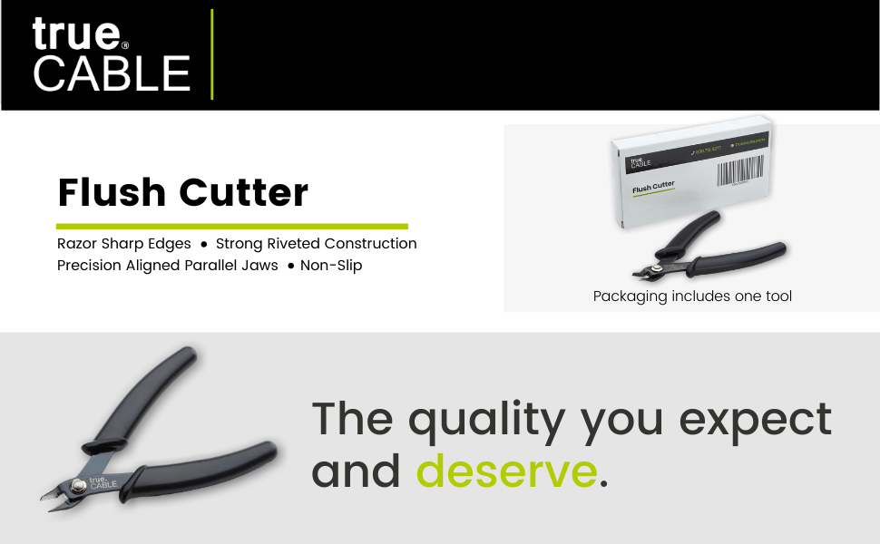 trueCABLE Flush Cutter, razor sharp edges, string riveted construction, precision aligned jaws