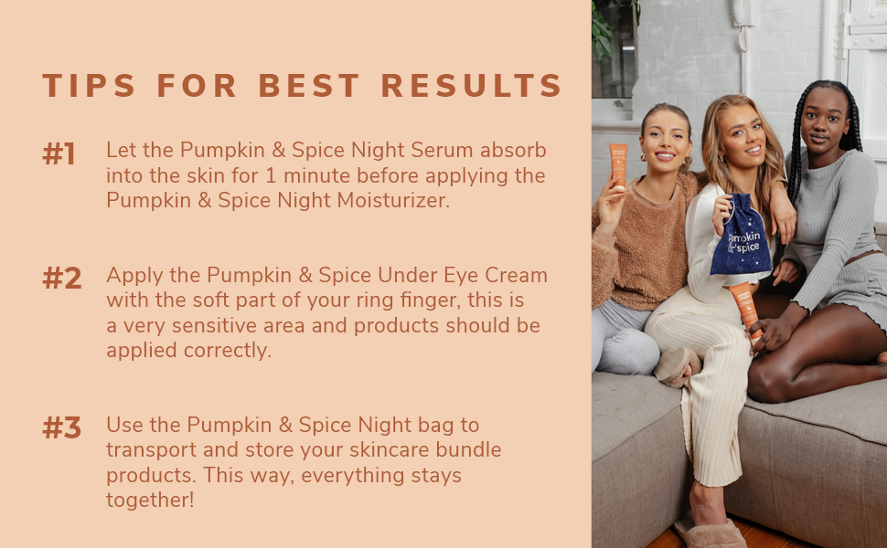 Tips to get the best results while using Pumpkin Spice Night Bundle Skincare Kit