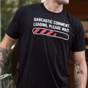 sarcastic comment loading please wait white and red screen print on black unisex men's cotton tee