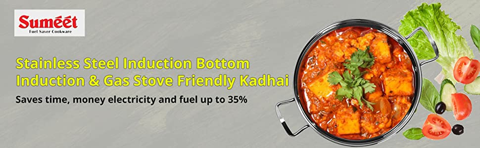 Sumeet Steel stainless induction bottom kadhai