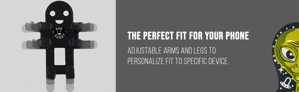 Adjust arms and legs for the perfect fit with your phone