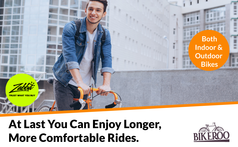Enjoy longer more comfortable rides