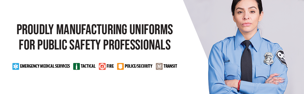 """banner image with the text """"proudly manufacturing uniforms for public safety professionals"""""""