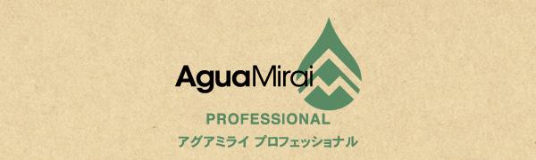 AguaMirai PROFESSIONAL