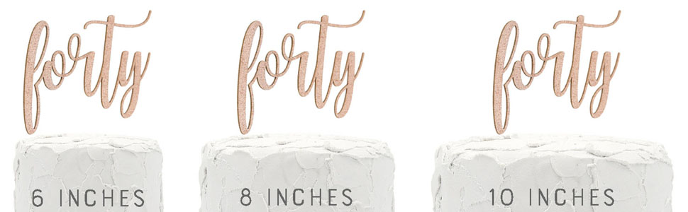 rose gold forty cake topper shown on three cake sizes for size comparison