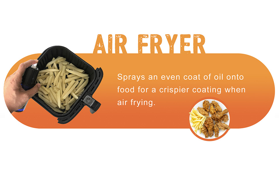 Air Fryer - Sprays an even coat of oil onto food for a crispier coating when air frying.