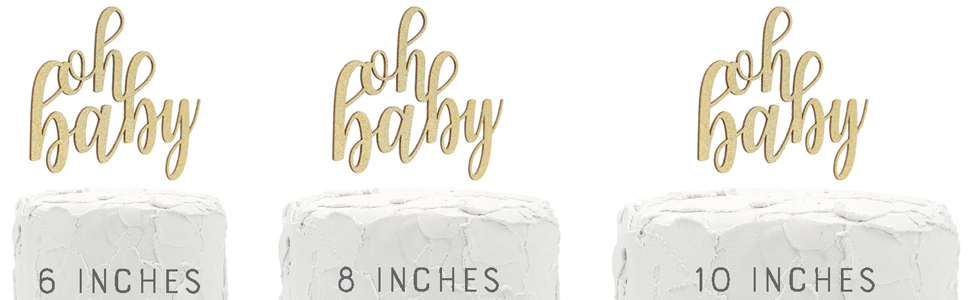 gold oh baby cake topper shown on three cake sizes for size comparison