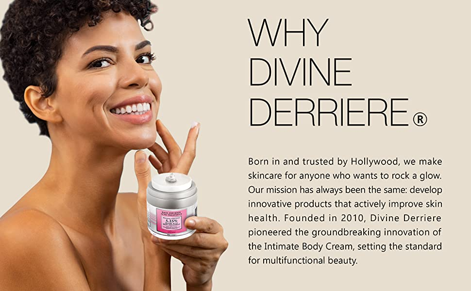 Divine Derriere pioneered the groundbreaking innovation of the Intimate Body Cream