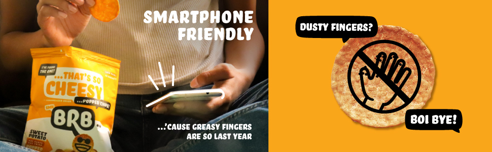 Smart Phone Friendly Greasy Fingers Dusty Fingers Popped Chips Not Baked Not Fried