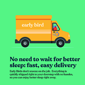EARLY BIRD FAST DELIVERY