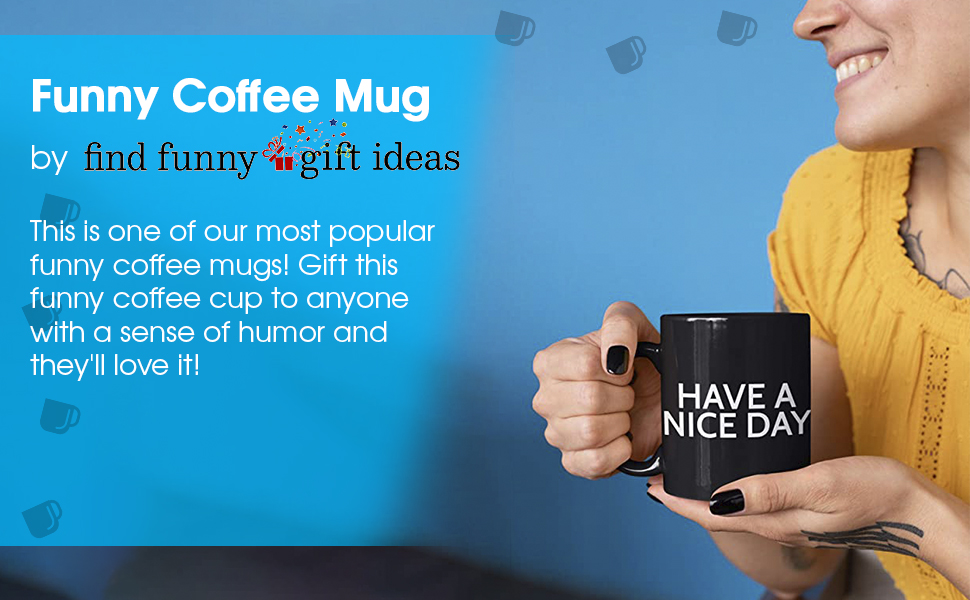 Funny Coffee Mug. This is one of our most popular funny coffee mugs! Gift this cup sense of humor
