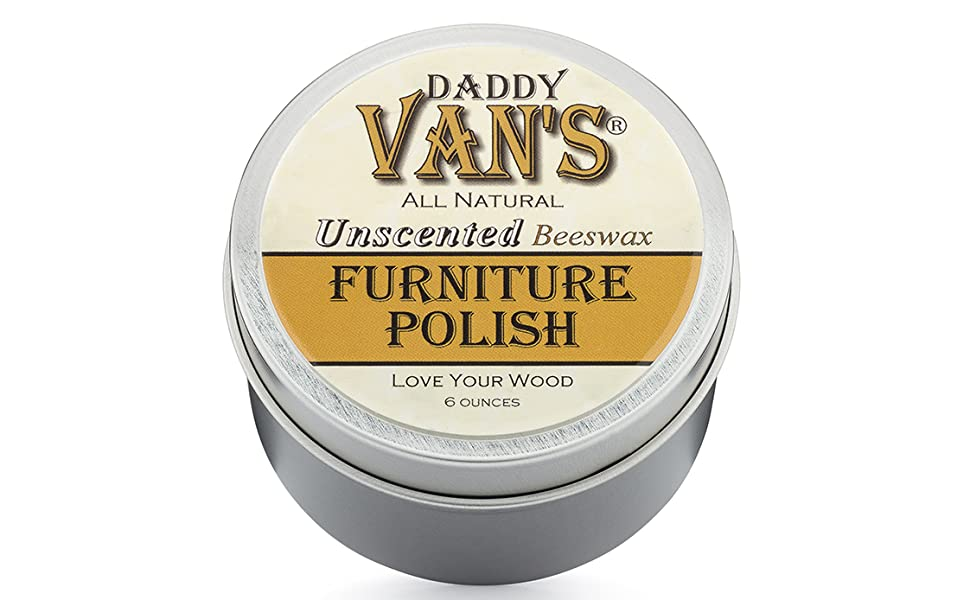 Daddy Van's All Natural Unscented Beeswax Furniture Polish for all the Wood in Your Home