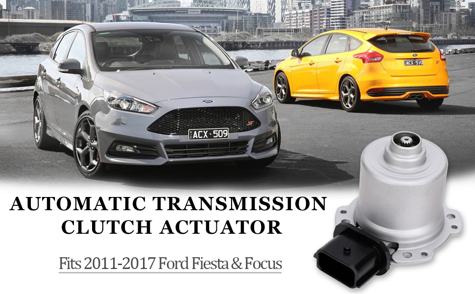 Fits Ford Fiesta Years 2011 2012 2013 2014 2015 2016 2017 and Ford Focus 12-17 1.6L 2.0L Engines Replaces AE8Z7C604A AE8Z-7C604-A Automatic Transmission Clutch Actuator AE8Z7C604
