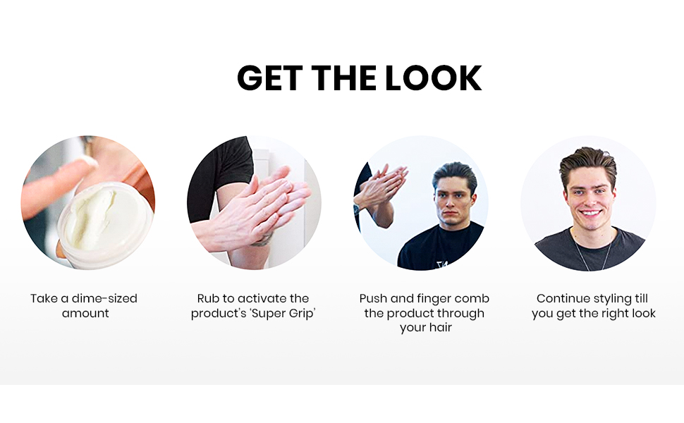 Get the look, use a dime-sized amount. Rub to activate 'super-grip'. Push and finger comb in hair