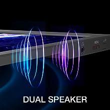 Dual Speakers