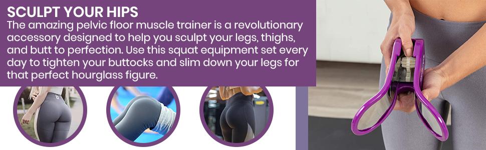 Hip Trainer - Sculpt your hips