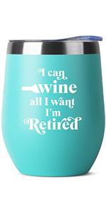 I Can Wine I'm Retired - Retirement Gifts for Women Men Coworker Boss Supervisor Employee