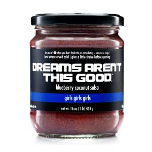 DREAMS AREN'T THIS GOOD Girls Girls Girls - Blueberry Coconut Salsa