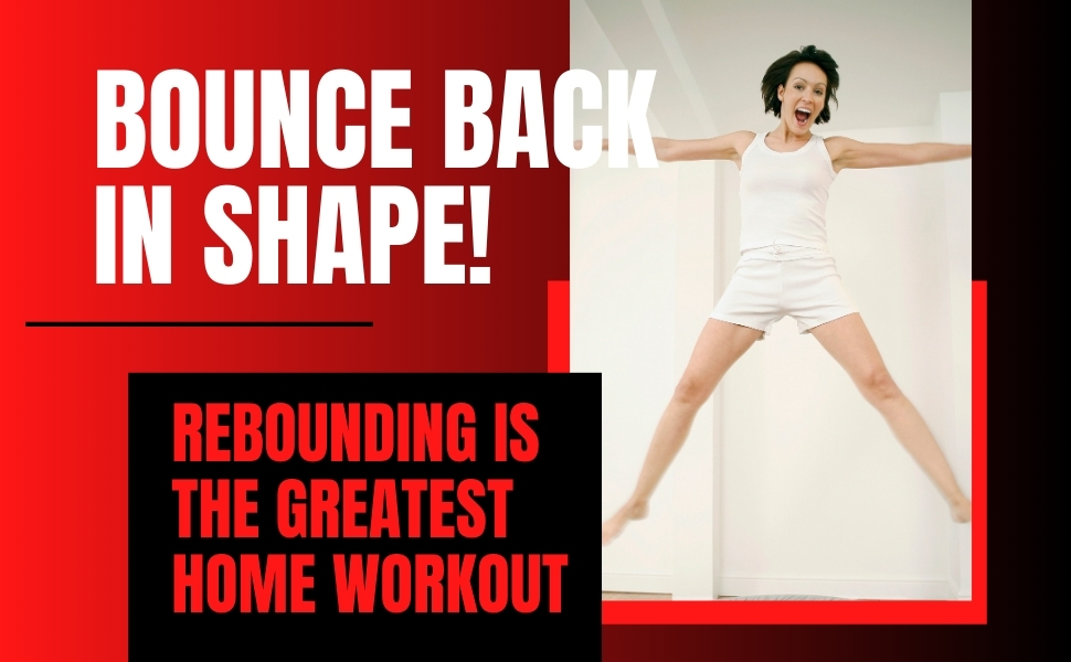 Why is rebounding good for you?