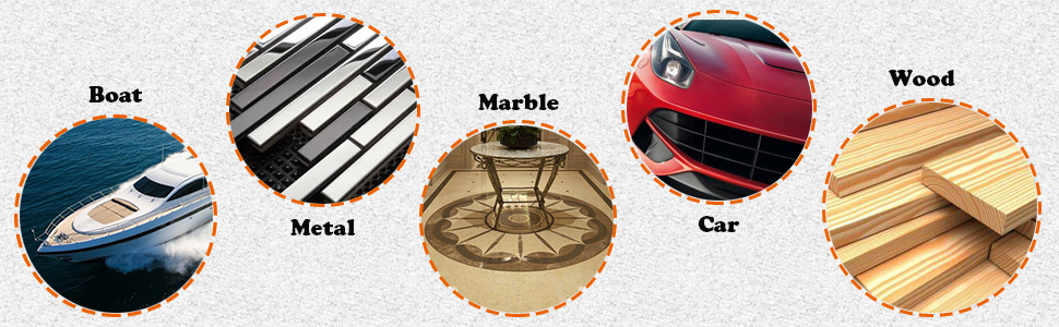 Applicable Scenarios Can be used for car, marble, wood, metal, ceramic tile, yacht or boat and etc