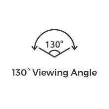 130 viewing angle