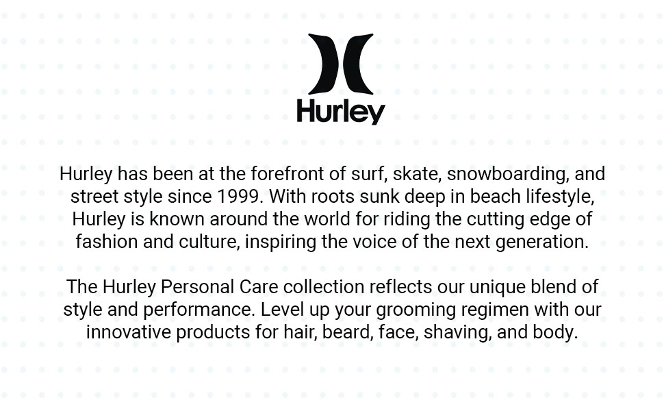 Hurley has been at the forefront of surf, skate, snowboarding, and street style since 1999.