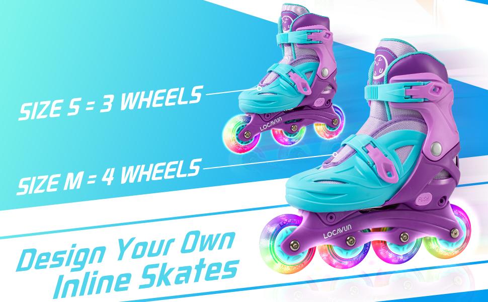 SIZE S = 3 WHEELS   SIZE M = 4 WHEELS   Design Your Own Inline Skates