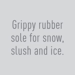 Grippy rubber sole for snow, slush and ice.