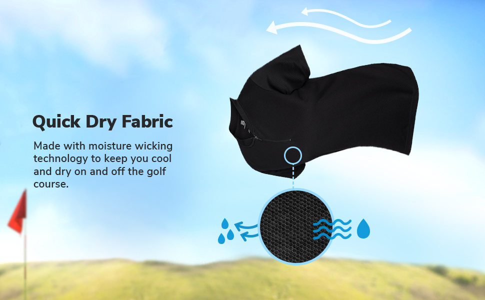 Moisture wicking quick dry fabric keeps you cool, dry and comfortable on and off the golf course.