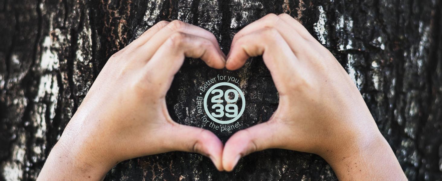 Twenty 39 Better for you Better for the Planet
