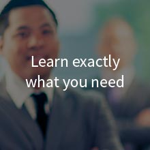 Learn exactly what you need