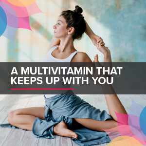 a multivitamin that keeps up with you