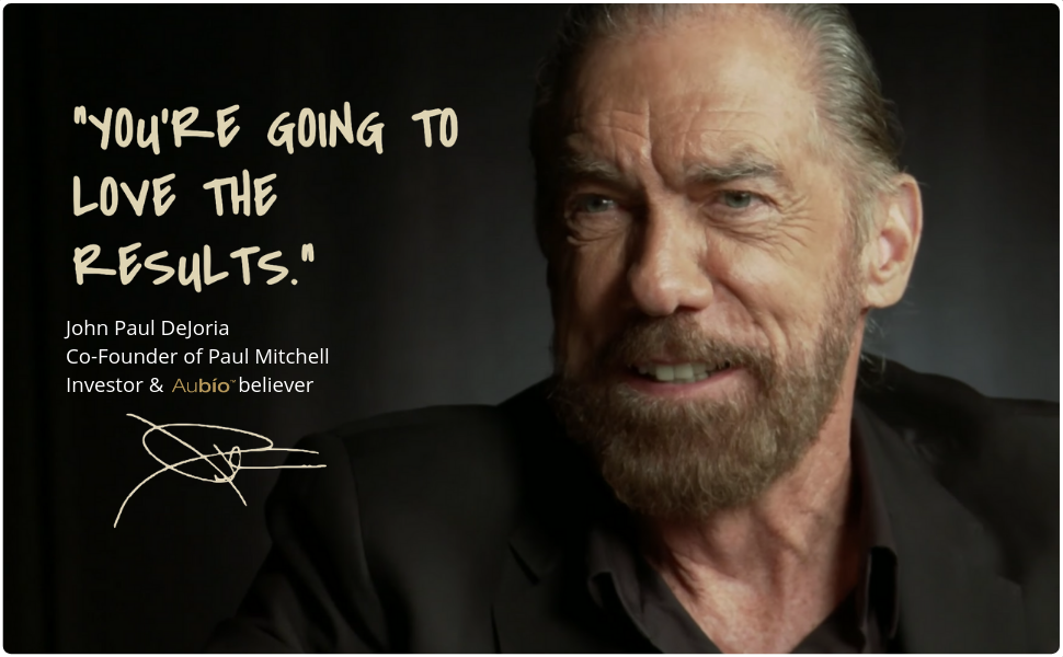 John Paul Dejora founder of Co-Founder of Paul Mitchell an investor and believer in Aubio