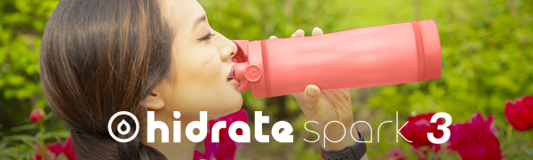 hidrate spark 3 banner, girl drinking from smart water bottle, wide range of available colors