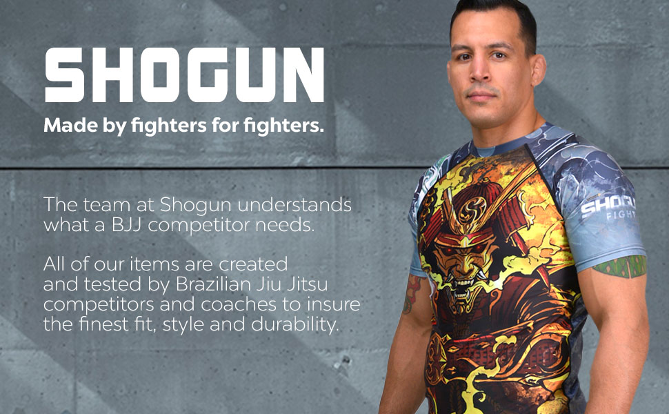 Shogun Made by fighters for fighters