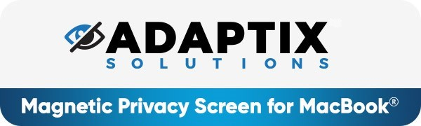 Adaptix privacy screen filters will protect and secure your personal and confidential information