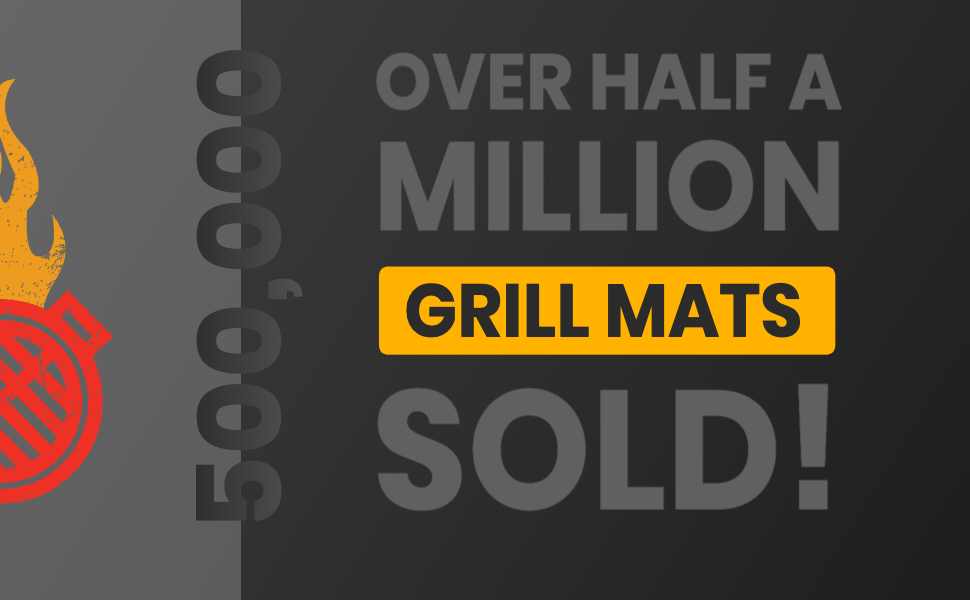Over Half a Million Grill Mats Sold