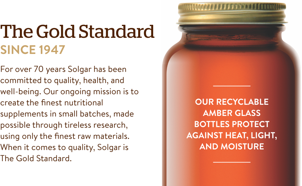 The Gold Standard: For over 70 years Solgar has been committed to quality, health, and well-being.