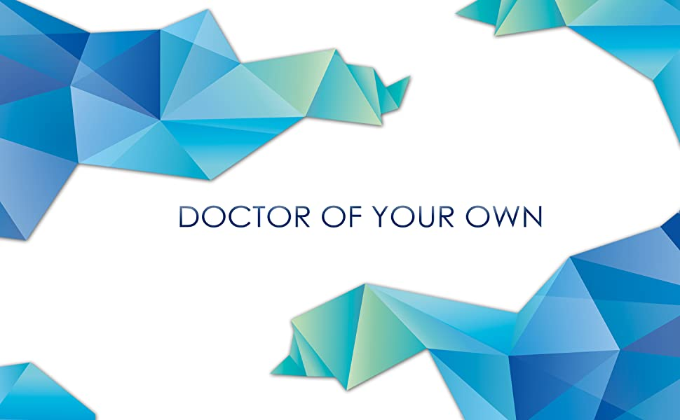 Doctor Of Your Own