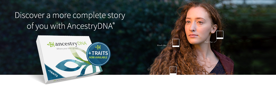 Discover a more complete story of you with AncestryDNA