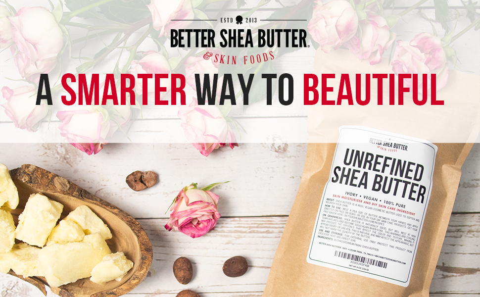 better shea butter skin foods and butters