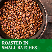 Roasted in small batches