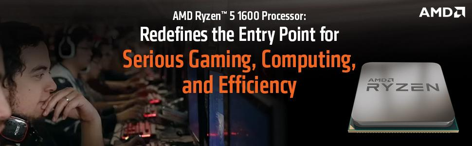 AMD Ryzen 5 1600 Processor: Redefines the Entry Point for Serious Gaming, Computing, and Efficiency