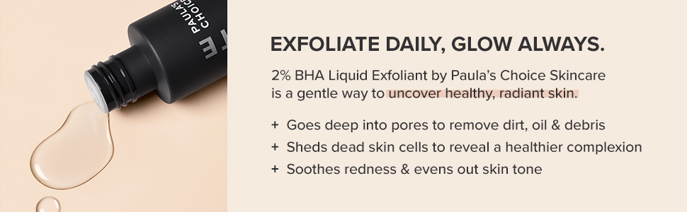 BHA Liquid Exfoliant goes deep into pores to remove dirt and oil, hydrates, and soothes redness.