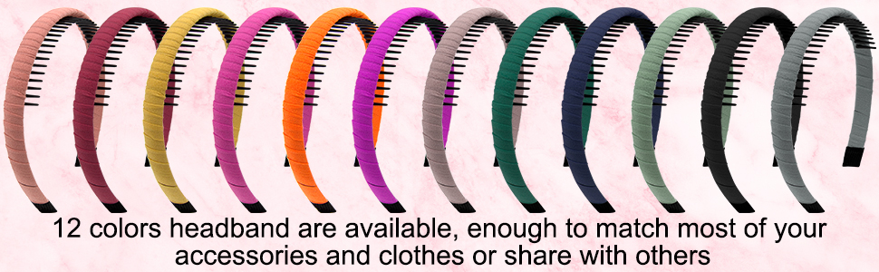 12 colors headbands are enough for daily wear and well matched with different colors clothes